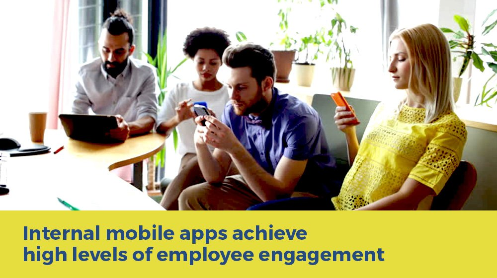 5 Ways Internal Mobile Apps Impact Workforce  Engagement