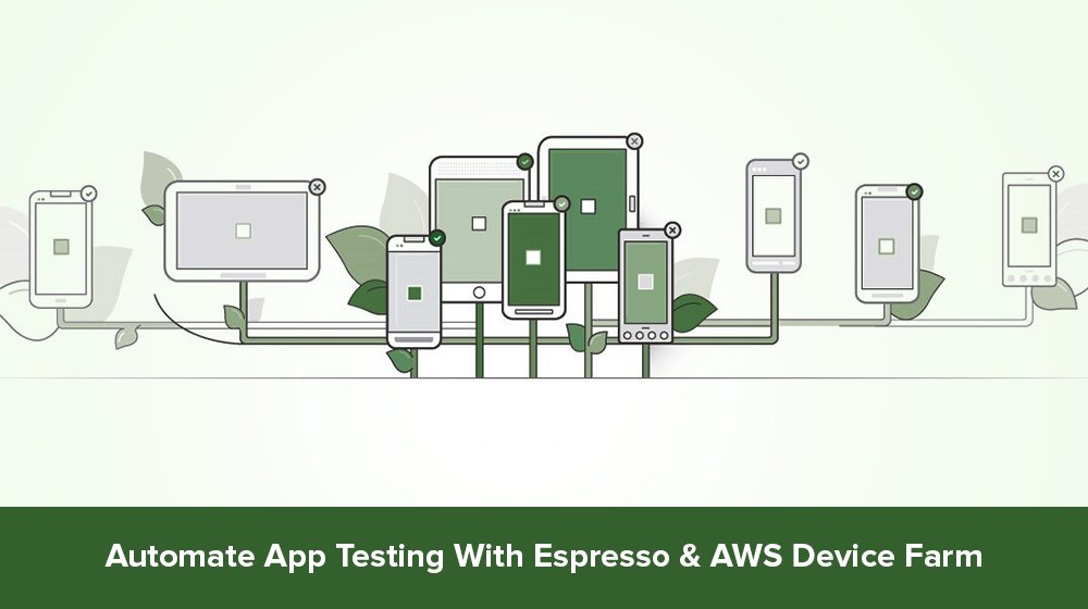 Test Your Android App With Espresso And AWS Device Farm