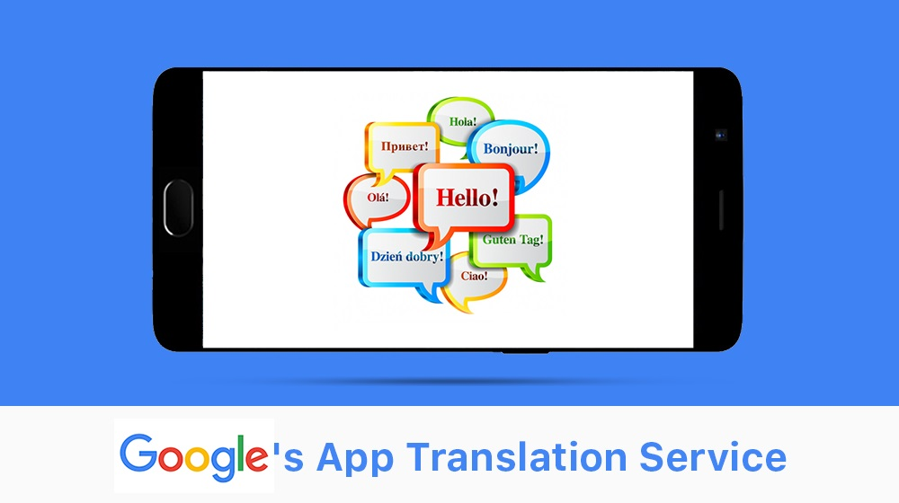 App Localization Is Now Easier: Google Offers App Translation Service