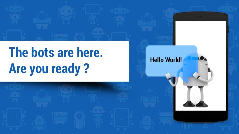 "Messaging Bots Are Here. Say ""Hello""!"