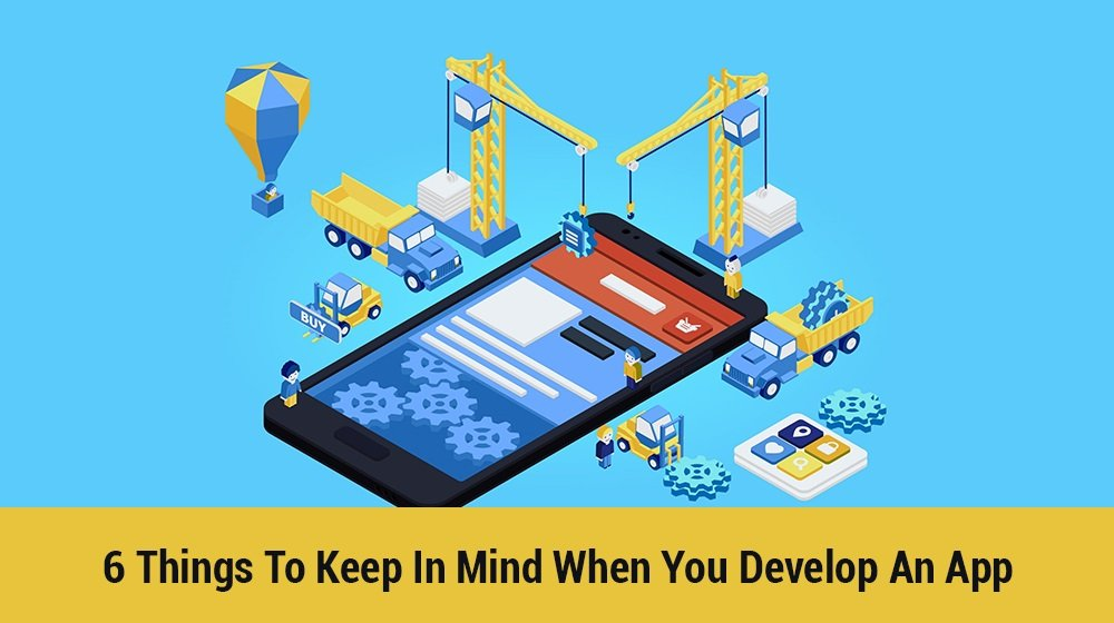 Avoid These 6 Mistakes When Developing An App