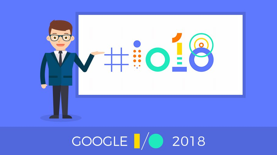 The Top Announcements from Google I/O 2018