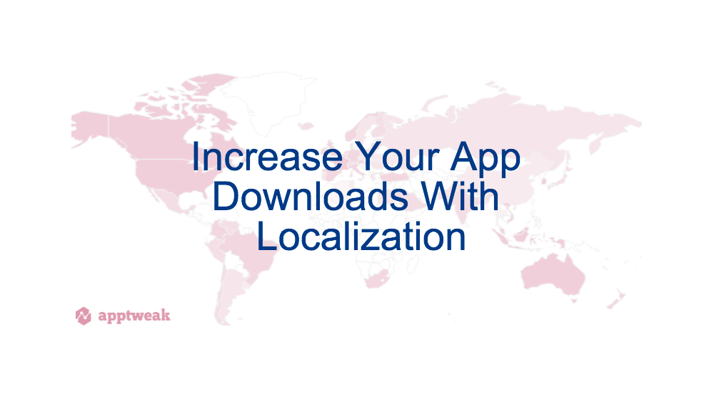 Increase Downloads with Localization
