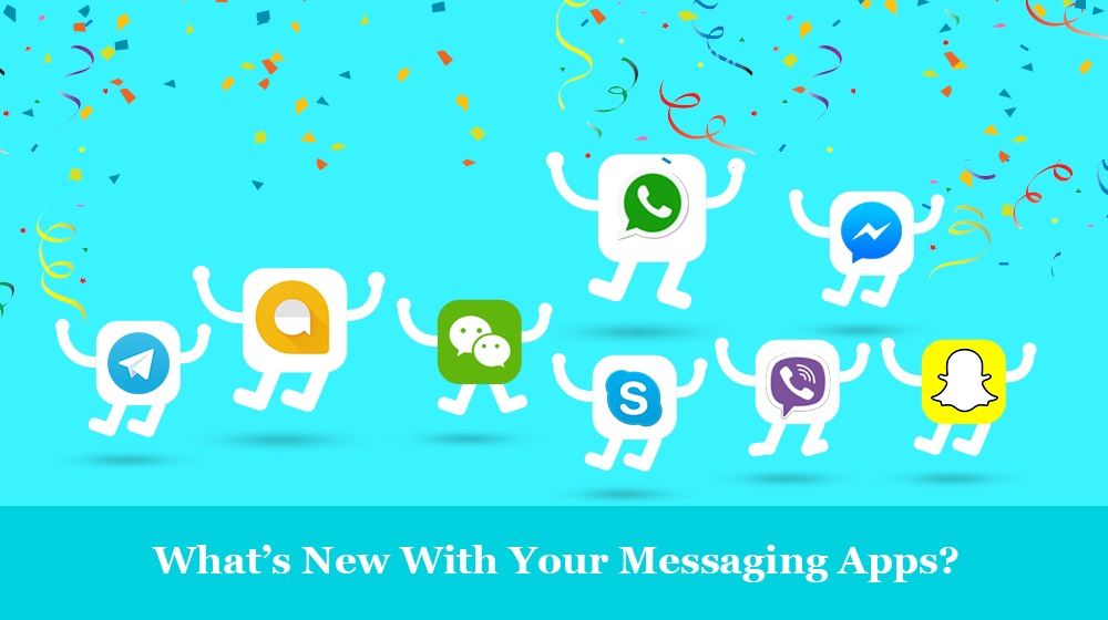 What's New With Your Messaging Apps?