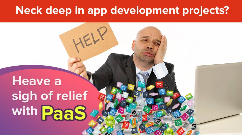 Paas For Developing Faster Scalable Mobile Apps