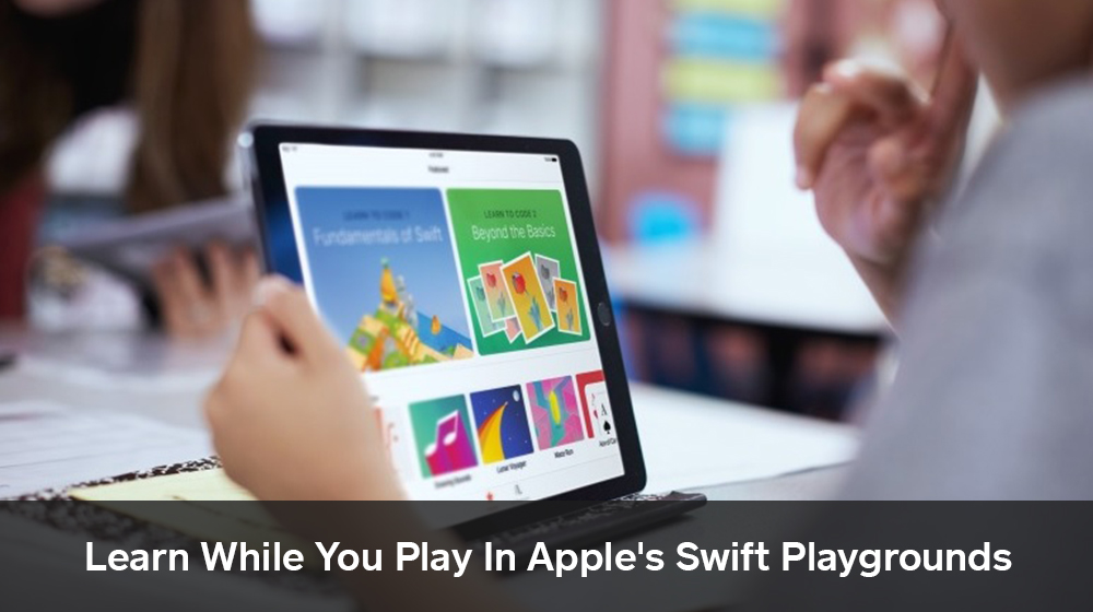 Coding With Swift Playgrounds: Apple Catches Them Young