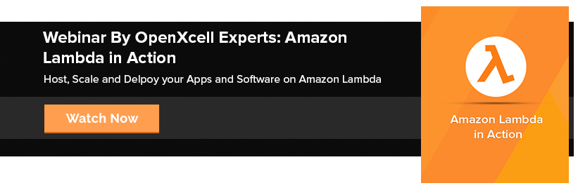 Webinar By OpenXcell- Amazon Lambda in Action