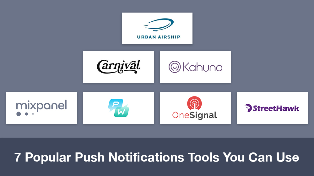 Searching For Good Push Notifications Tools? Here's a List!