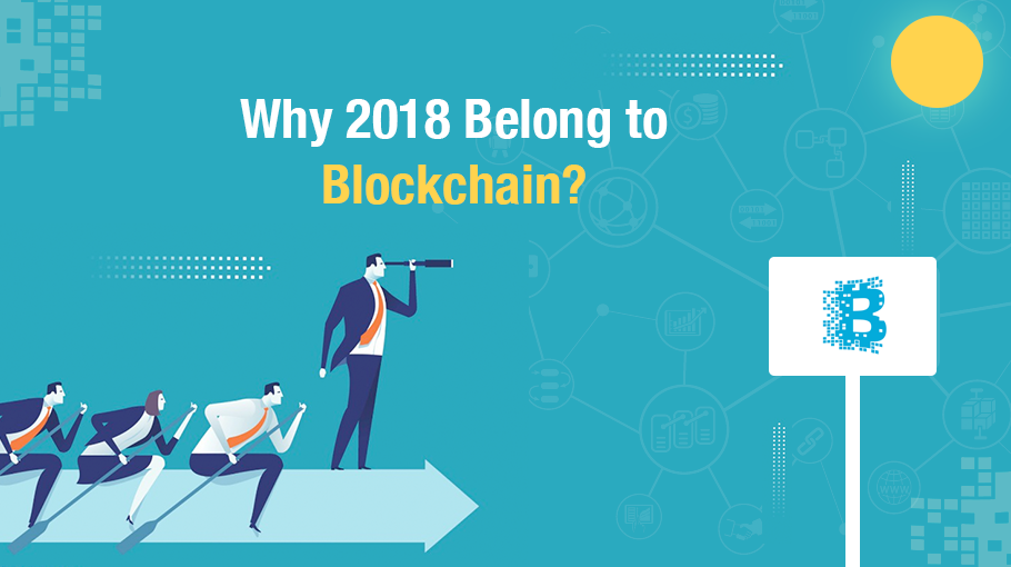 Why 2018 Belong to Blockchain?