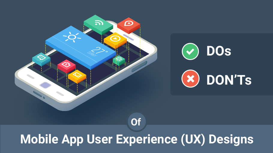 Top Do's and Don'ts Guidelines of Mobile App UX Design in 2020