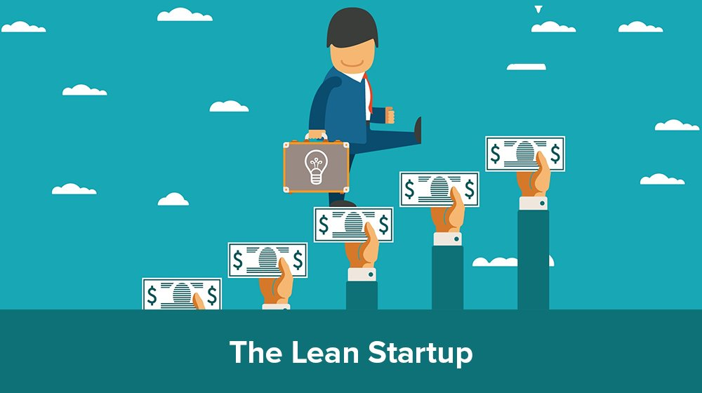 The Lean Startup: What is it and Why it is important?