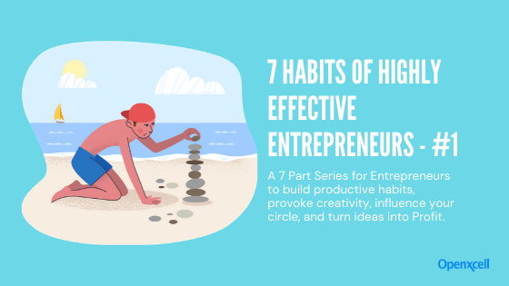 7 Habits of Highly Effective (People) Entrepreneurs – Proactivity