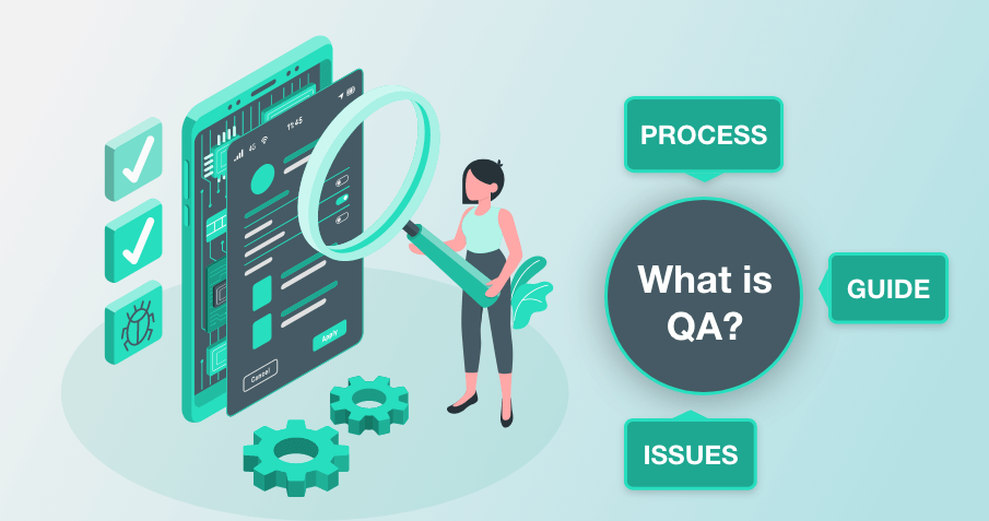 What is Quality Assurance(QA)? Process, Issues, Guide