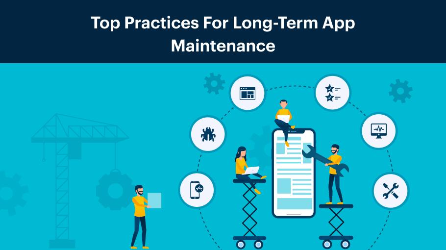 Top Practices For Long-Term App Maintenance