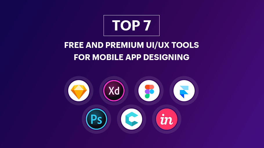 Top 7 Free and Premium UI UX Design Tools For Mobile App Designing
