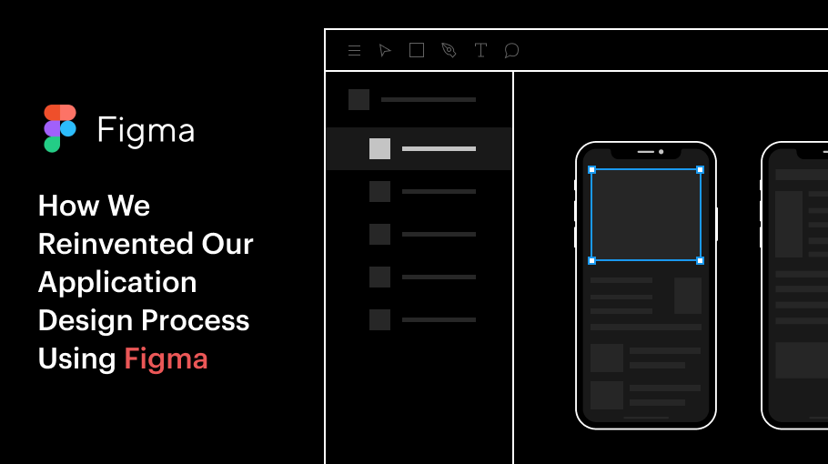 How We Reinvented Our Application Design Process Using Figma