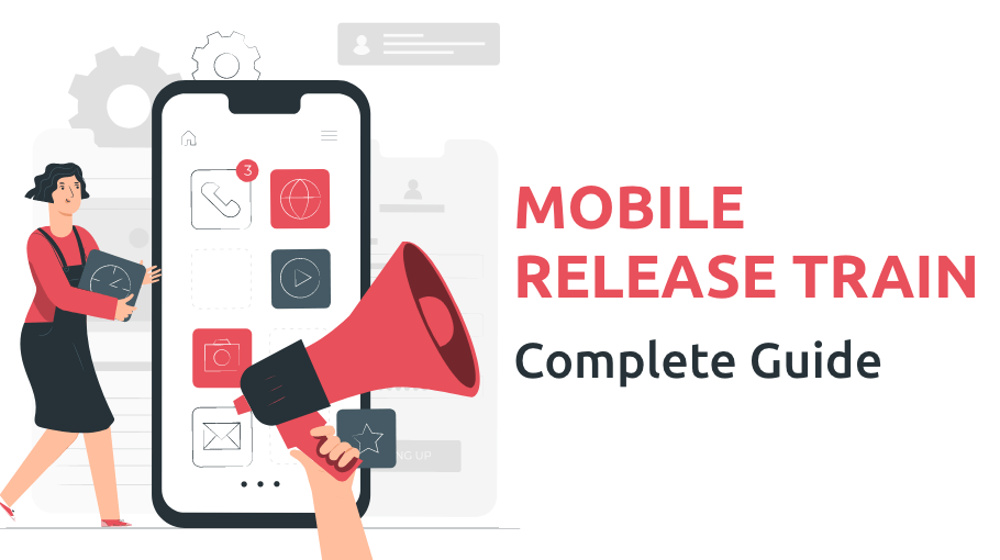 How To Release An App With Mobile Release Train