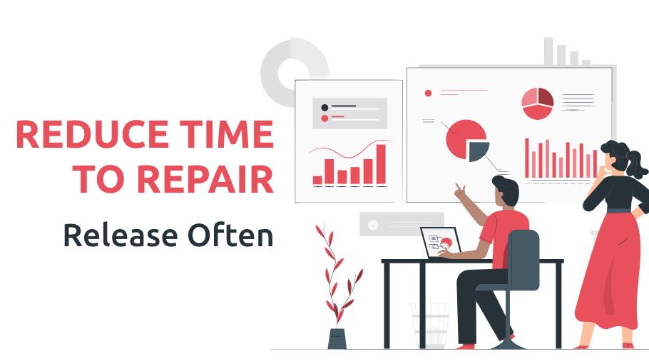 Reduce time to repair