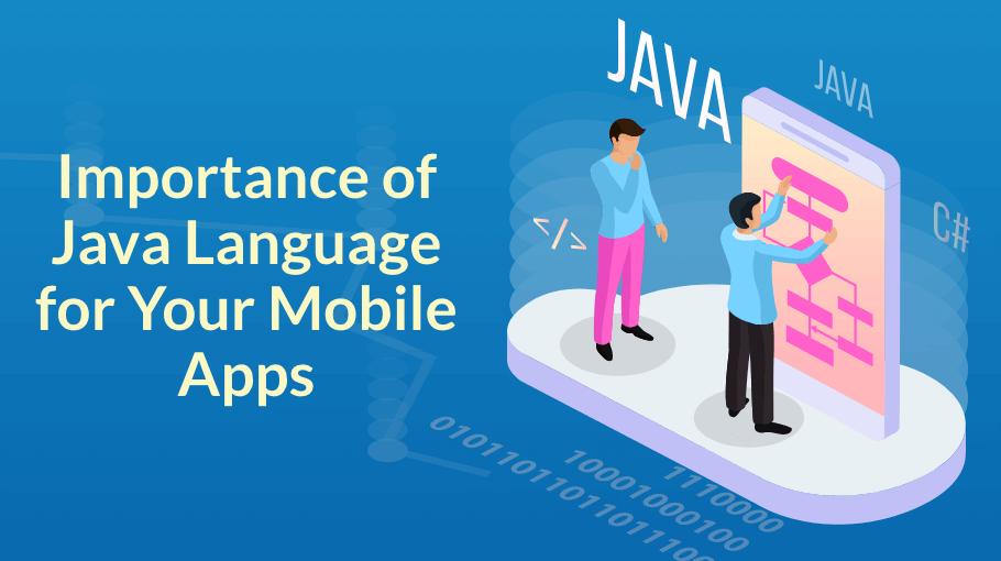 Reasons to use Java Language for App Development