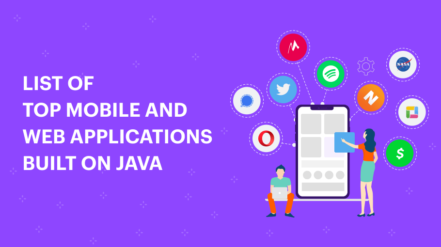 List of Top Mobile and Web Applications Built on Java