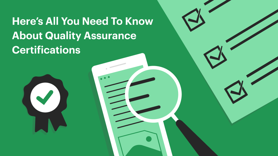 Here's All You Need To Know About Quality Assurance Certifications