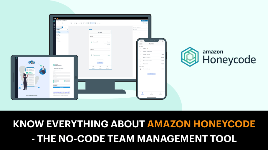 Know Everything About Amazon Honeycode – The No-Code Team Management Tool