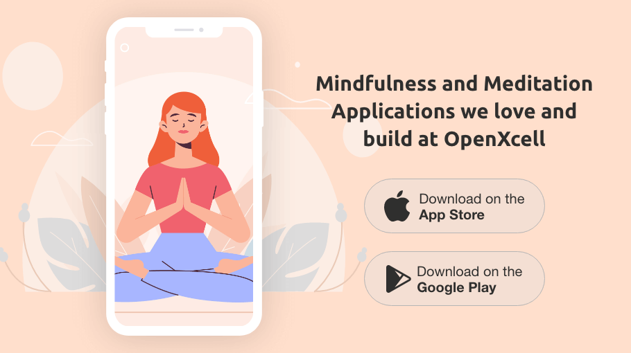 Mindfulness and Meditation Applications we love and build at OpenXcell