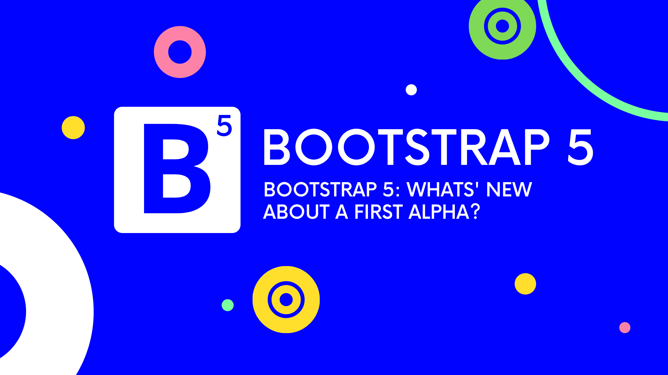 Bootstrap 5: What's New about a first Alpha?