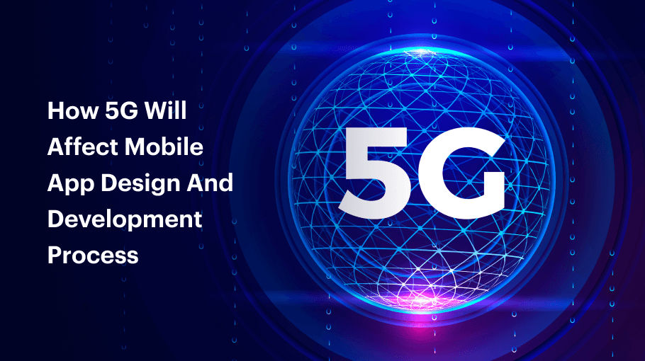 How 5G Will Impact Mobile App Development