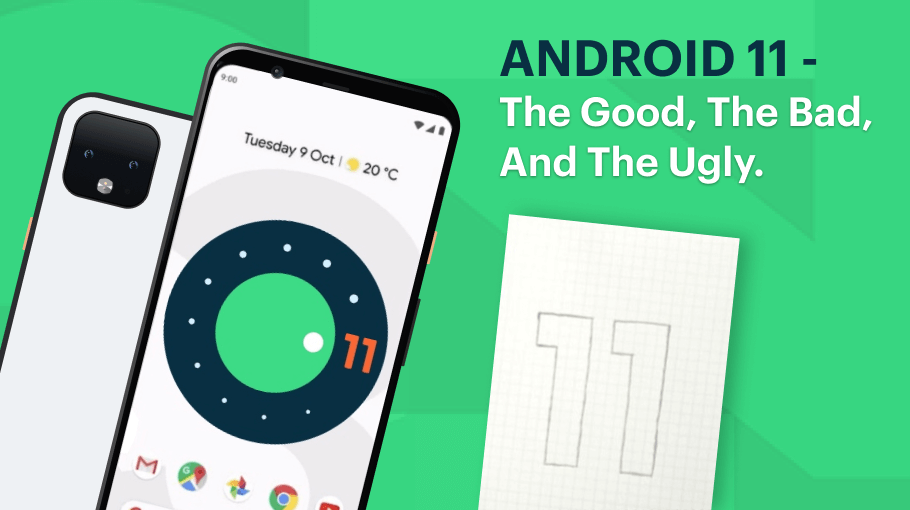 Android 11 – The good, the bad, and the ugly.