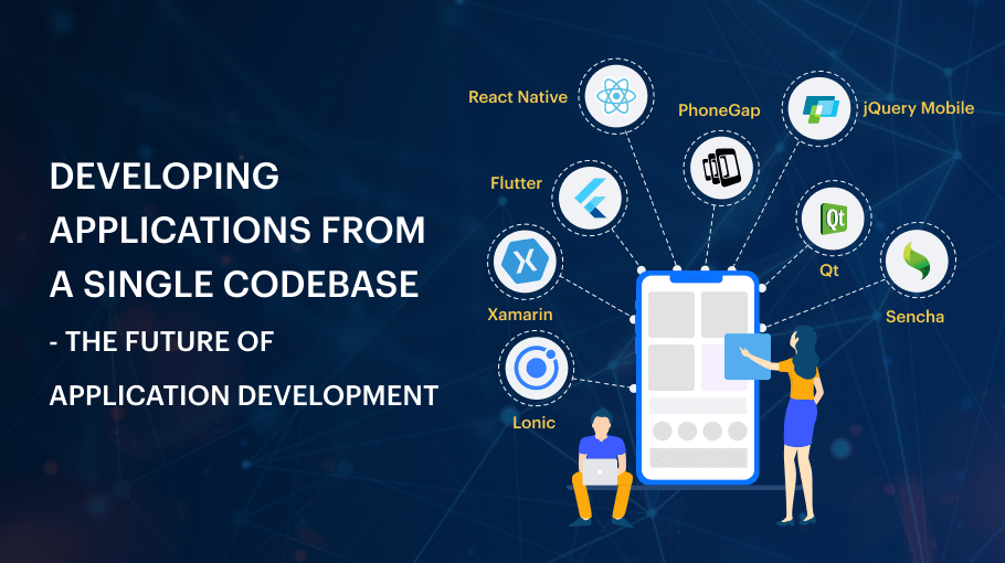 Developing Applications From a Single Codebase – The Future of Application Development