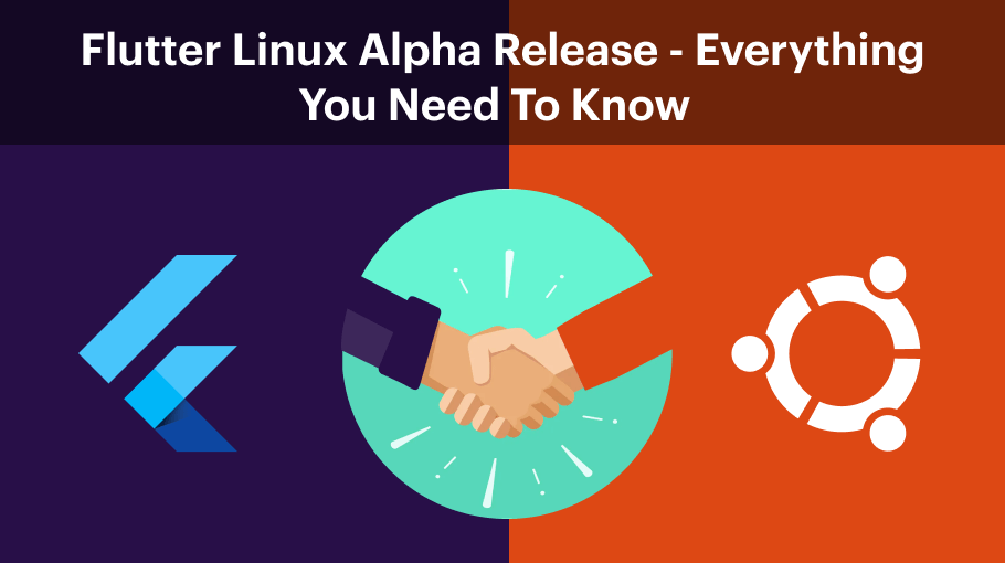 Flutter Linux Alpha Release – Everything You Need to Know