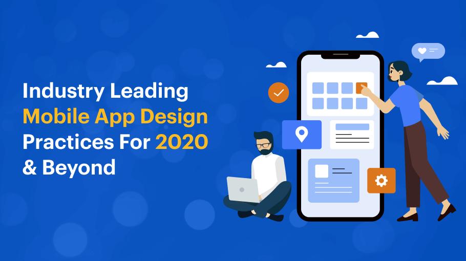 Industry Leading Mobile App Design Trends for 2020 & Beyond