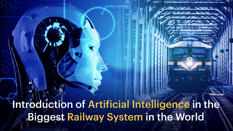 Introduction of Artificial Intelligence in the Biggest Railway System in the World