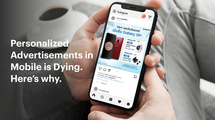Personalized Advertisements in Mobile is Dying. Here's Why