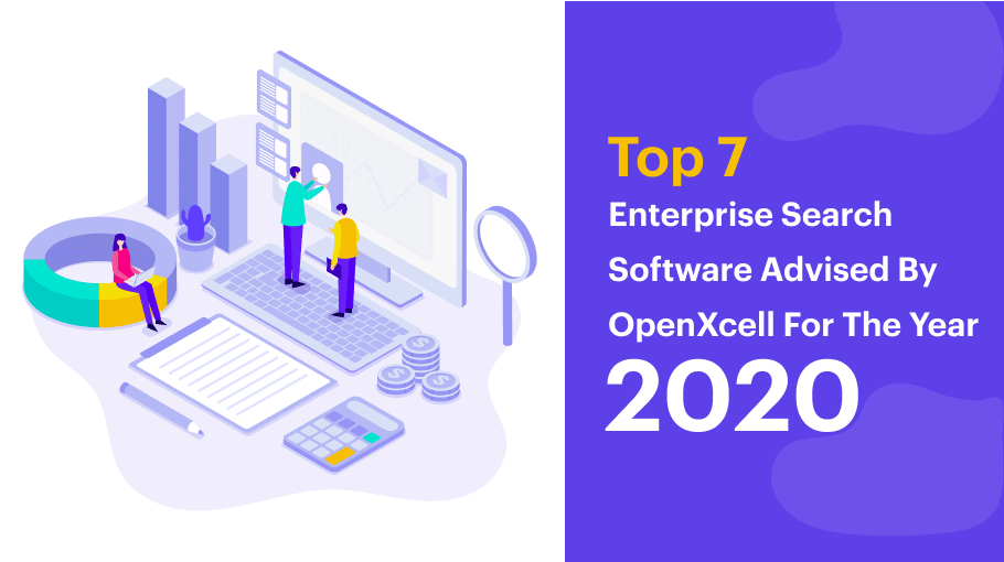 Top 7 Enterprise Search Software Advised By OpenXcell For The Year 2020
