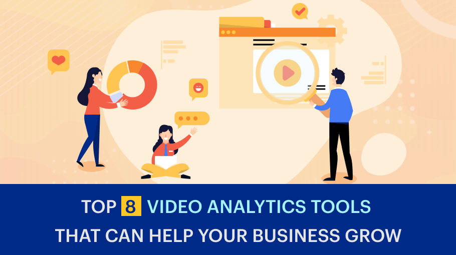 Top 8 Video Analytics Tools That Can Help Your Business Grow